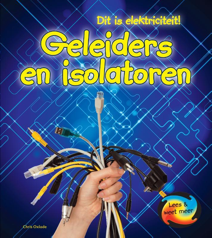 Geleiders en isolatoren Lees & Weet Meer, Oxlade, Chris, Hardcover
