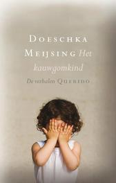 Het kauwgomkind Meijsing, Doeschka, Paperback