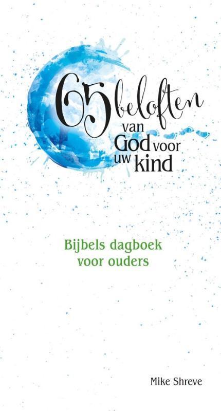 65 beloften van God voor uw kind gebedenboek voor ouders, Shreve, Mike, Hardcover