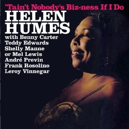 TAIN'T NOBODY'S.. .. BIZ-NESS IF I DO HELEN HUMES, CD