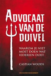 Advocaat van de duivel waarom je niet moet doen wat iedereen doet, Woods, Caspian, Paperback