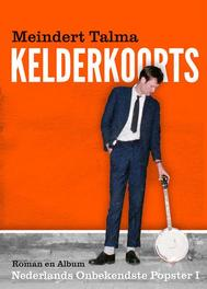 Kelderkoorts BOEK + CD Nederlands onbekendste popster I, Talma, Meindert, Paperback