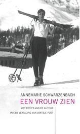 Een vrouw zien Schwarzenbach, Annemarie, Hardcover