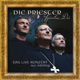 SPIRITUS DEI DAS LIVE KONZERT AUS ALTOTTING DIE PRIESTER, CD