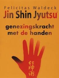 Jin Shin Jyutsu. genezingskracht met de handen, Waldeck, Felicitas, Paperback