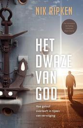 Het dwaze van God hoe geloof overleeft in tijden van vervolging, Ripken, Nik, Paperback