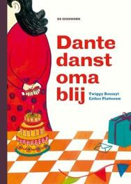Dante danst oma blij Twiggy Bossuyt, Hardcover