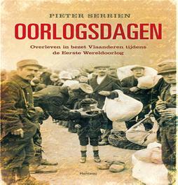 Oorlogsdagen overleven in bezet Vlaanderen 1914-1918, Serrien, Pieter, Paperback