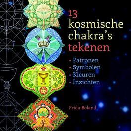 Kosmische chakras 13 tekenen patronen, symbolen, kleuren, inzichten, Boland, Frida, Paperback