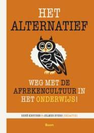 Het alternatief weg met de afrekencultuur in het onderwijs!, Kneyber, René, Paperback