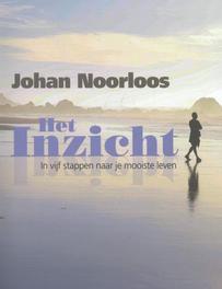 Het Inzicht in vijf stappen naar je mooiste leven, Johan Noorloos, Paperback