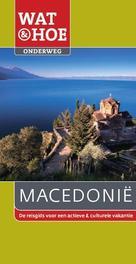 Macedonie Wat & Hoe onderweg, Machteld Leistra, Paperback