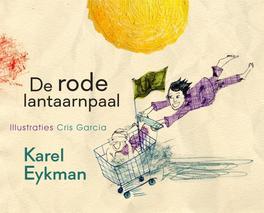 De rode lantaarnpaal Karel Eykman, Hardcover