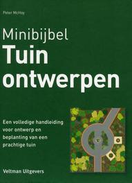 Tuinontwerpen een volledige handleiding voor ontwerp en beplanting van een prachtige tuin, McHoy, Peter, Hardcover