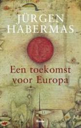 Een toekomst voor Europa Habermas, Jürgen, Paperback