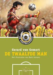 De twaalfde man De voetbalgoden, Van Gemert, Gerard, Hardcover