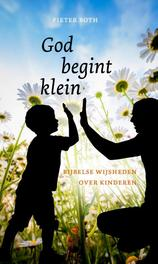 God begint klein bijbelse wijsheden over kinderen, Pieter Both, Paperback