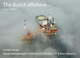 The Dutch offshore 2010-2013 aerial photography of the Dutch offshore oil and gas industry, Herman IJsseling, Hardcover