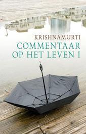 Commentaar op het leven: I Krishnamurti, Jiddu, Paperback