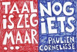 Taal is zeg maar echt mijn ding en dan nog iets en dan nog iets, Cornelisse, Paulien, Paperback