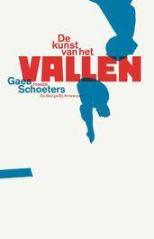 De kunst van het vallen Schoeters, Gaea, Paperback