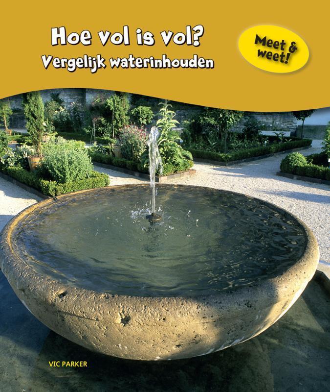 Hoe vol is vol? vergelijk waterinhouden, Vic Parker, Hardcover