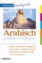 Arabisch spreken en begrijpen. Uw praktische reisgezel voor: hotel - rondreizen - restaurant - post - bank - winkelen - sport - telefoneren - medische hulp en nog veel meer!, Paperback