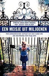 Een meisje uit miljoenen het ontluisterende verhaal van een vader die zijn dochtertje niet mag zien, Van der Wens, Frits, Paperback