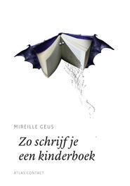 Zo schrijf je een kinderboek De schrijfbibliotheek, Mireille Geus, Paperback