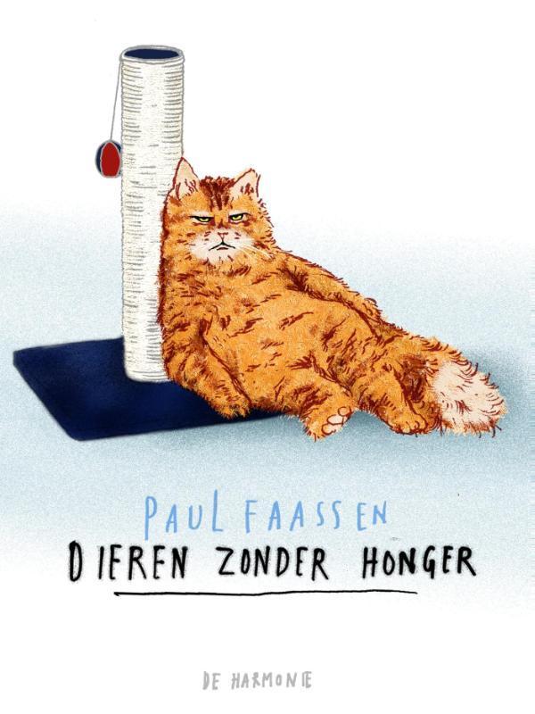 Dieren zonder honger Paul Faassen, Hardcover