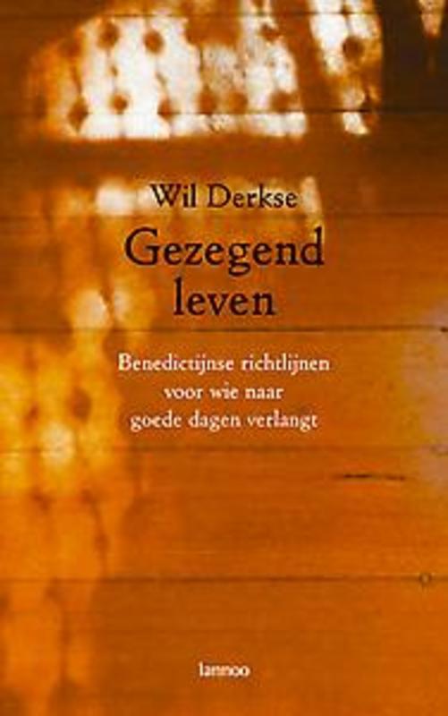 GEZEGEND LEVEN (POD) Benedictijnse richtlijnen voor wie naar goede dagen verlangt, Paperback