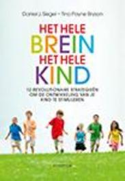 Het hele brein, het hele kind twaalf revolutionaire strategieën om de ontwikkeling van je kind te stimuleren, Tina Payne Bryson, Paperback
