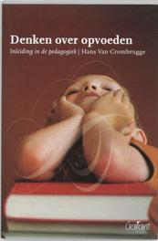 Denken over opvoeden Inleiding tot de algemene pedagogiek, Van Crombrugge, Hans, Paperback