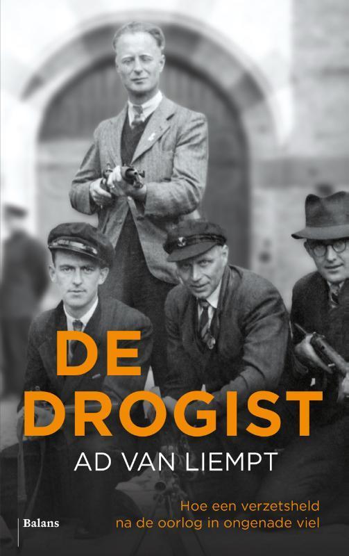 De drogist hoe een verzetsheld na de oorlog in ongenade viel, Van Liempt, Ad, onb.uitv.