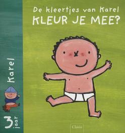 De kleertjes van Karel. Kleur je mee?: 3 jaar Liesbet SlegersSlegers, Hardcover