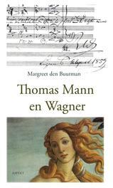 Thomas Mann en Wagner zoete omhelzing van het kwaad, Margreet den Buurman, Paperback