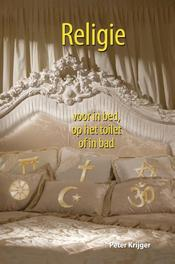 Religie voor in bed, op het toilet of in bad Krijger, Peter, Hardcover