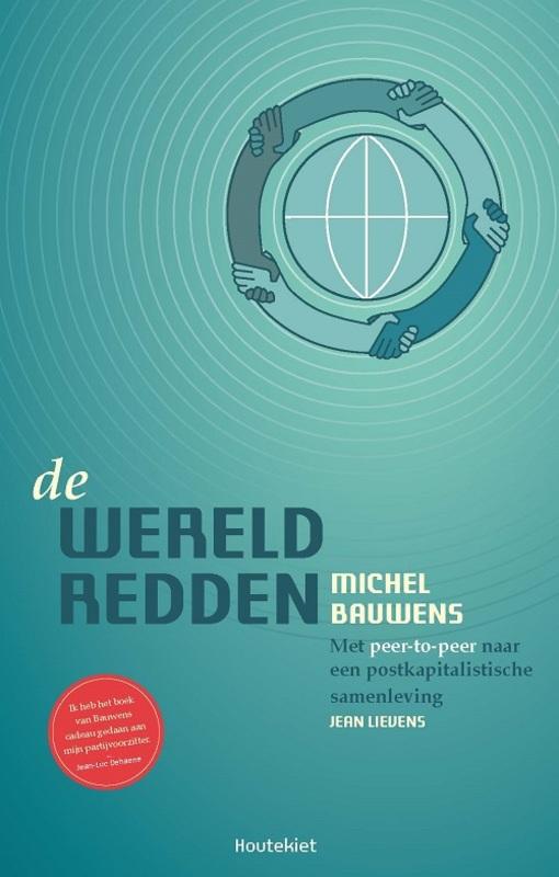 De wereld redden meet peer-to-peer naar een postkapitalistische samenleving, Bauwens, Michel, Paperback