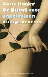 De Bijbel voor ongelovigen: 1 Het begin. Genesis. het begin. Genesis, Kuijer, Guus, Paperback  <span class=