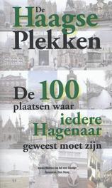 De Haagse plekken de 100 plaatsen waar iedere Hagenaar geweest moet zijn, Van Gaalen, Ad, Paperback