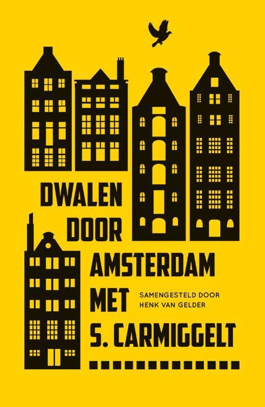 Dwalen door Amsterdam met S. Carmiggelt Carmiggelt, Simon, Paperback