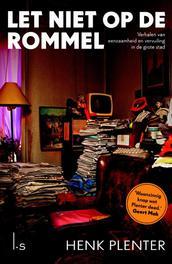 Let niet op de rommel verhalen van eenzaamheid en vervuiling in de grote stad, Van Kessel, Annemiek, Paperback