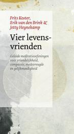 Vier levensvrienden geleide meditatie oefeningen voor vriendelijkheid, compassie, medevreugde en gelijkmoedigheid, Van Den Brink, Erik, Paperback