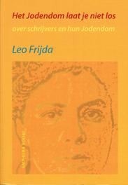 Het jodendom laat je niet los over schrijvers en hun Jodendom, Leo Frijda, Paperback