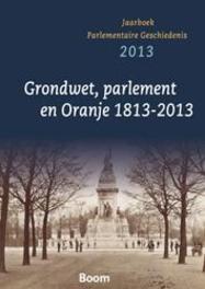 De republiek va Oranje 1813-2013 jaarboek parlementaire geschiedenis 2013, Centrum voor Parlementaire Geschiedenis, Paperback