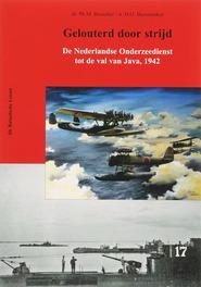 Gelouterd door strijd. de Nederlandse Onderzeedienst tot de val van Java, 1942, H. O. Bussemaker, Paperback