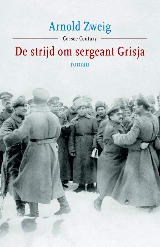 De strijd om sergeant Grisja roman, Zweig, Arnold, Hardcover