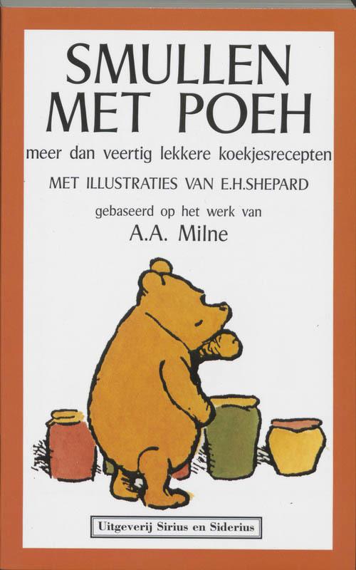 Smullen met Poeh. meer dan veertig lekkere koekjesrecepten, MILNE, A.A., SHEPARD, E.H., Paperback