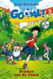 Dromen van de finale Gooal!, Luigi Garlando, Paperback