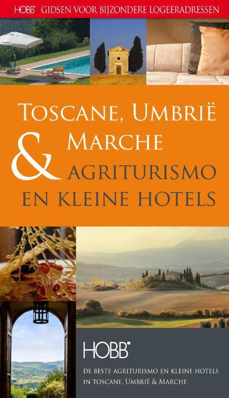 Agriturismo en kleine hotels Toscane, Umbrie & Marche